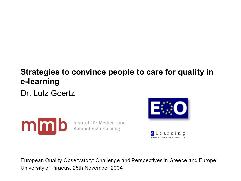Strategies to convince people to care for quality in e-learning Dr.