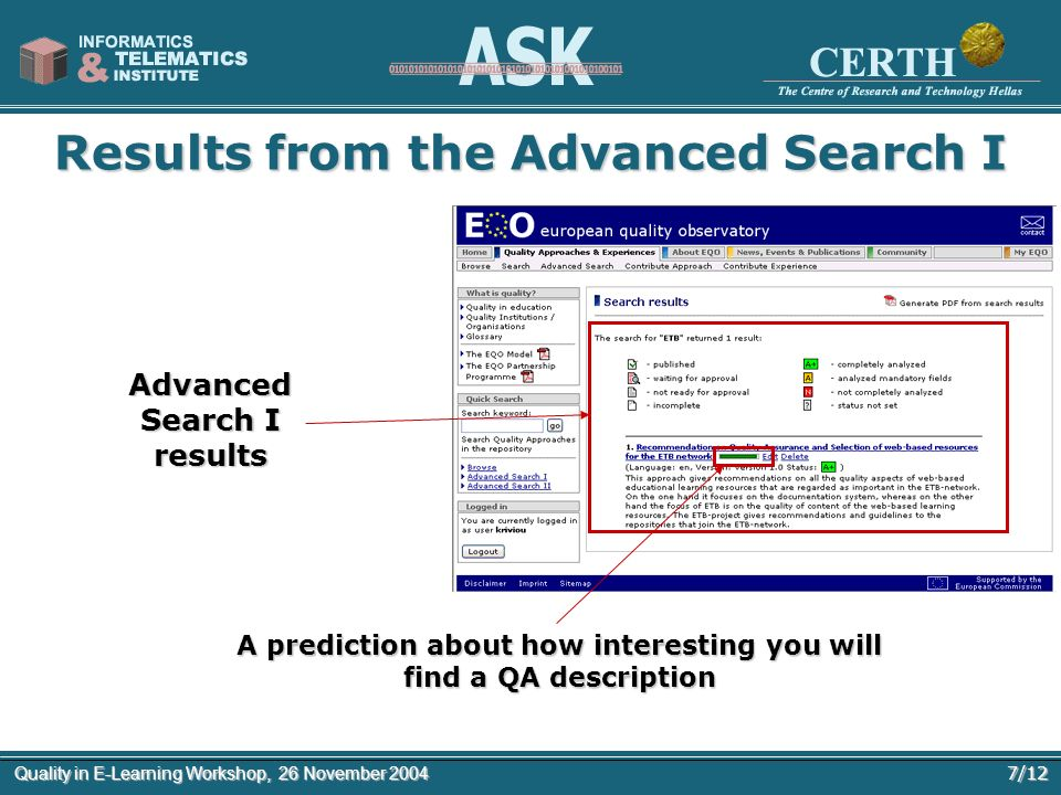 7/12Quality in E-Learning Workshop, 26 November 2004 Results from the Advanced Search I Advanced Search I results A prediction about how interesting y