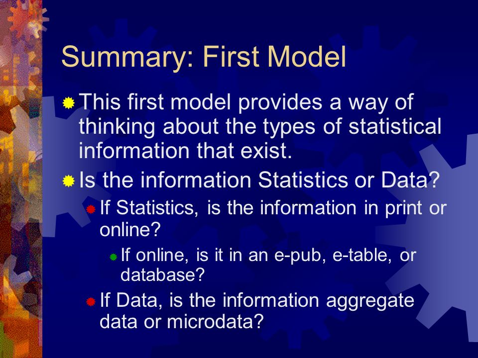 This first model provides a way of thinking about the types of statistical information that exist.
