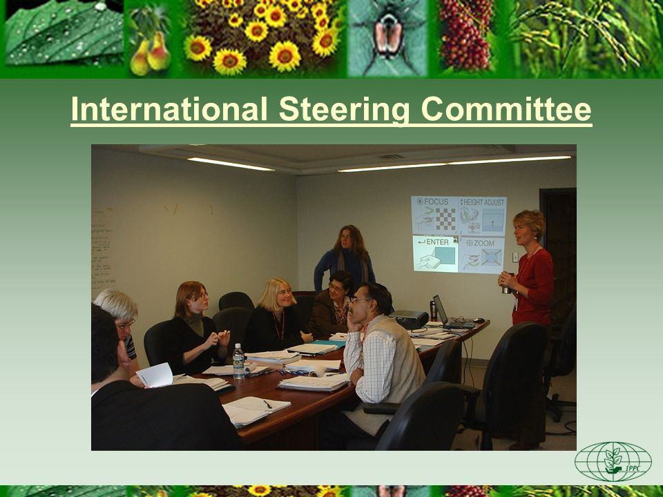 Governing body for the IPPC, works by consensus Reviews global plant protection needs and sets the annual work programme Develops and adopts International Standards for Phytosanitary Measures (ISPMs) Promotes technical assistance and information exchange Commission on Phytosanitary Measures (CPM)