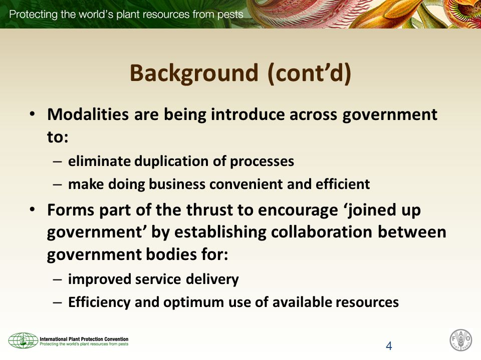 Background (contd) Modalities are being introduce across government to: – eliminate duplication of processes – make doing business convenient and efficient Forms part of the thrust to encourage joined up government by establishing collaboration between government bodies for: – improved service delivery – Efficiency and optimum use of available resources 4
