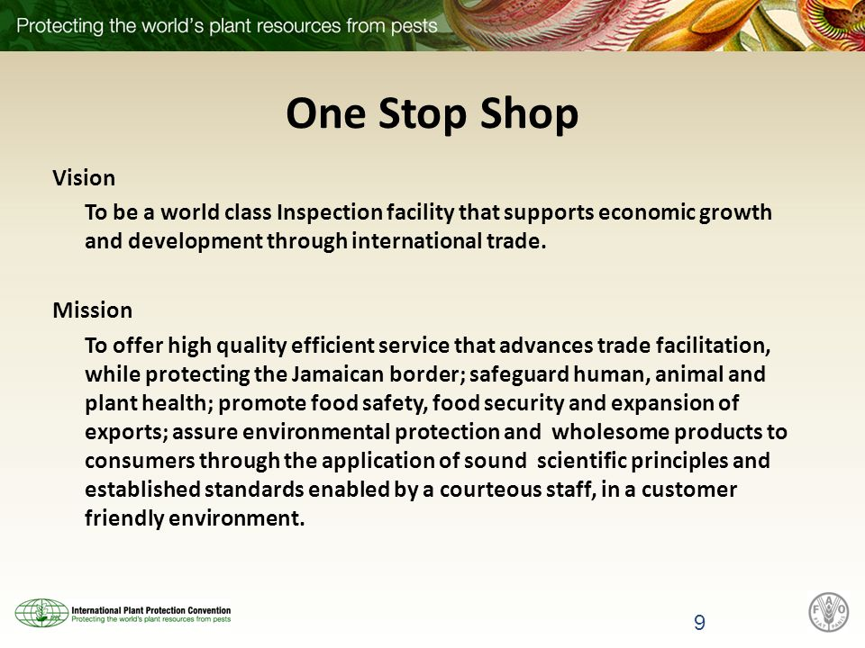 One Stop Shop Vision To be a world class Inspection facility that supports economic growth and development through international trade.