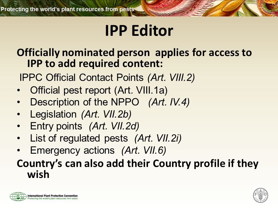 IPP Editor Officially nominated person applies for access to IPP to add required content: IPPC Official Contact Points (Art.