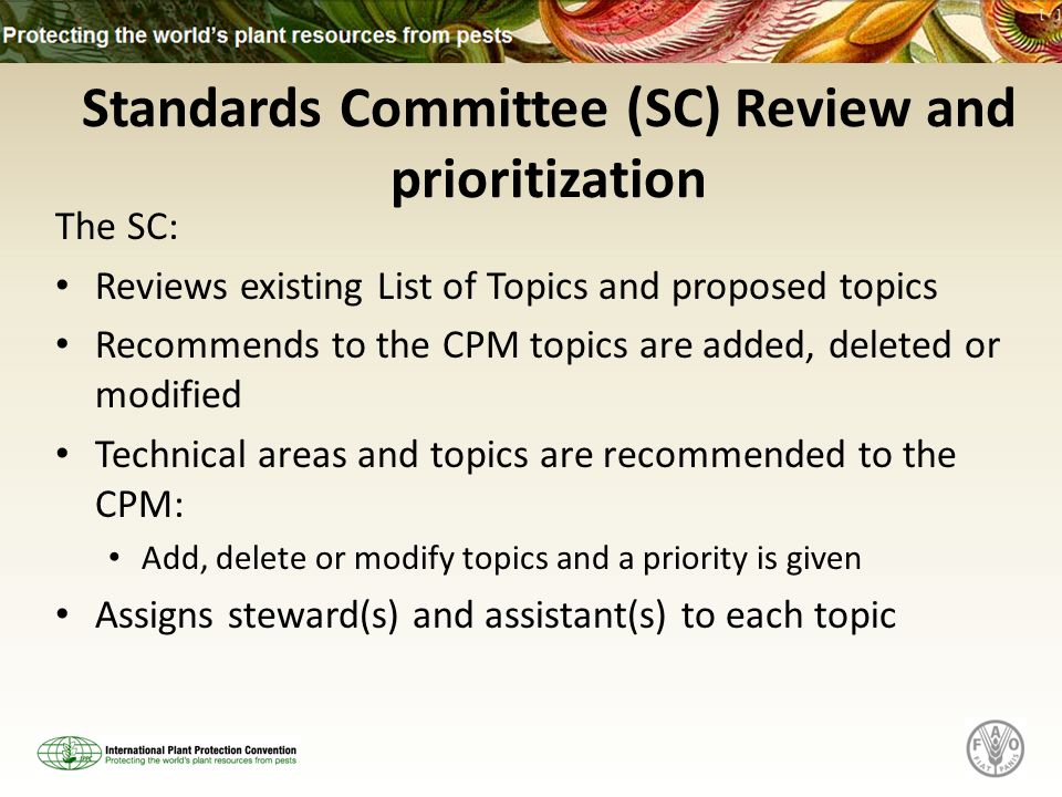 Standards Committee (SC) Review and prioritization The SC: Reviews existing List of Topics and proposed topics Recommends to the CPM topics are added,