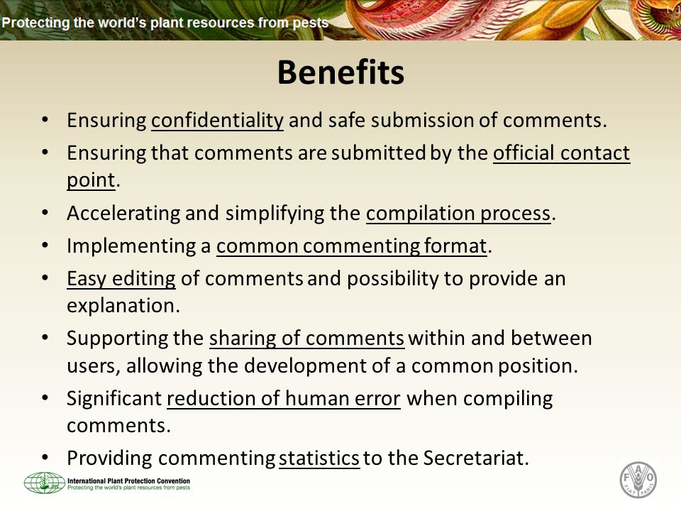 Benefits Ensuring confidentiality and safe submission of comments. Ensuring that comments are submitted by the official contact point. Accelerating an