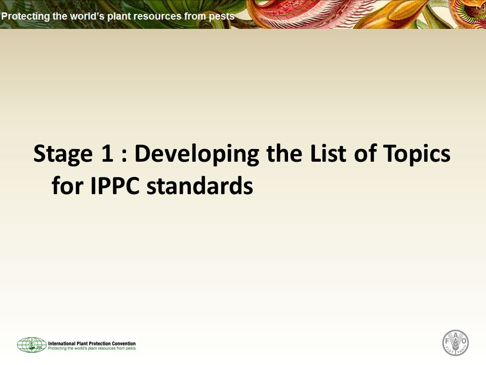 Stage 1 : Developing the List of Topics for IPPC standards