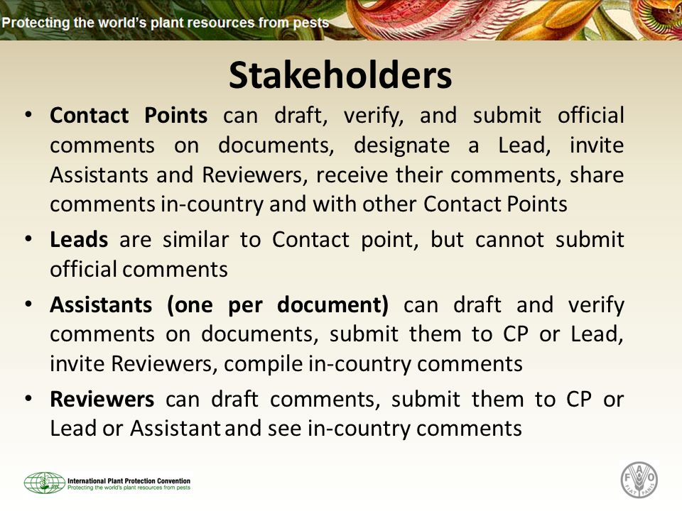 Stakeholders Contact Points can draft, verify, and submit official comments on documents, designate a Lead, invite Assistants and Reviewers, receive t