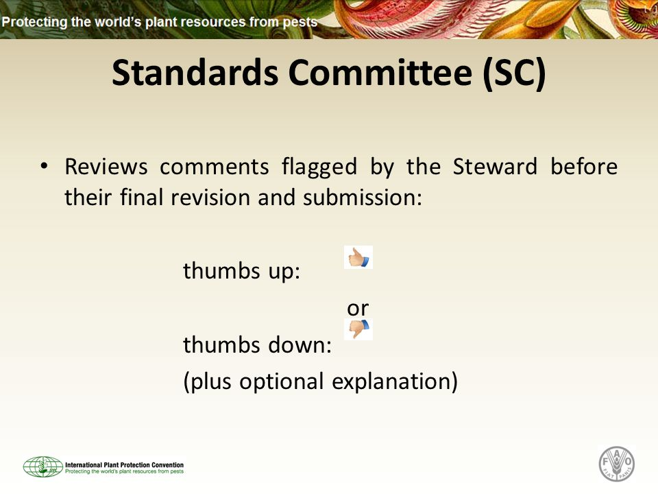 Standards Committee (SC) Reviews comments flagged by the Steward before their final revision and submission: thumbs up: or thumbs down: (plus optional