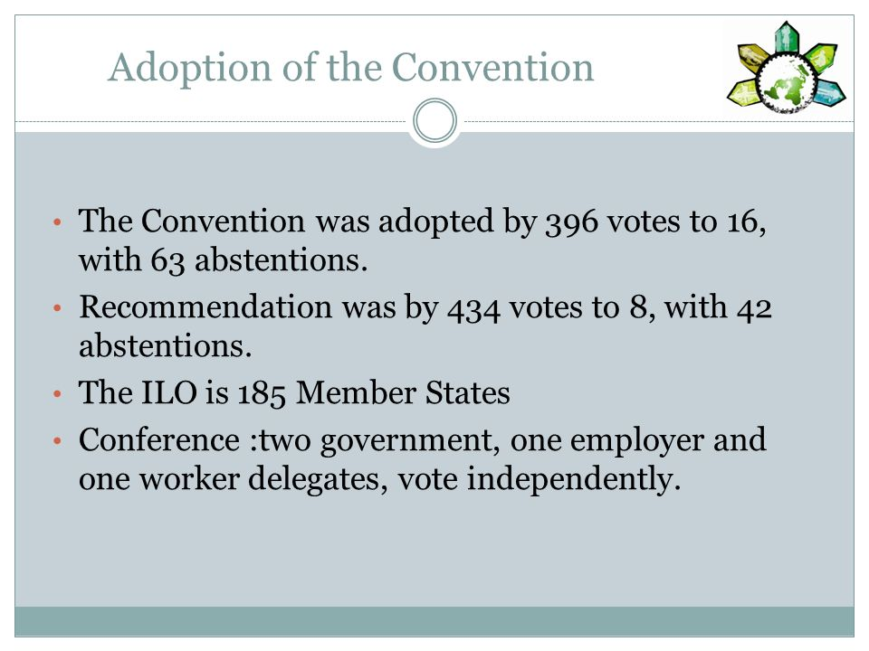 Adoption of the Convention The Convention was adopted by 396 votes to 16, with 63 abstentions.