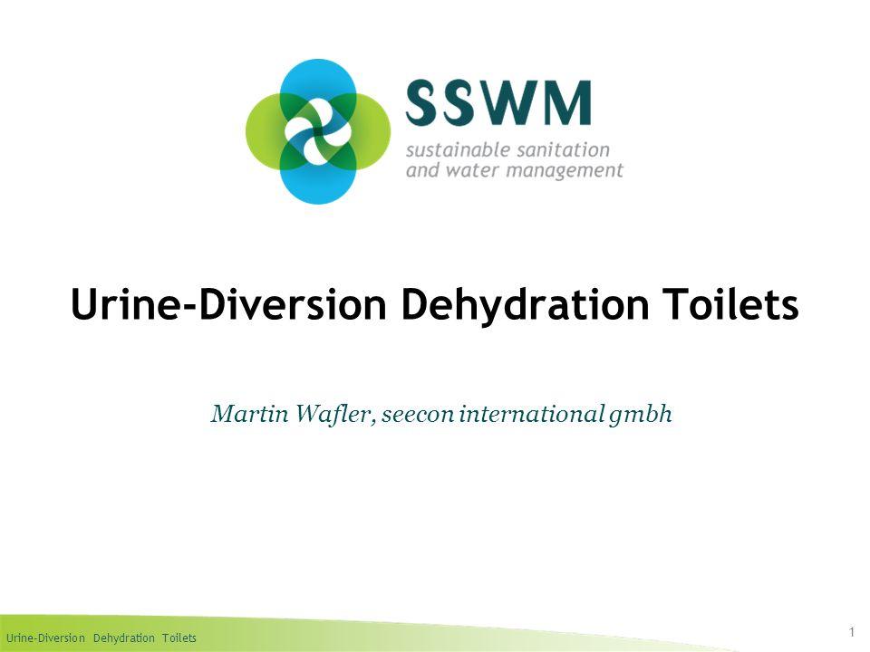 Urine-Diversion Dehydration Toilets 1 Martin Wafler, seecon international gmbh