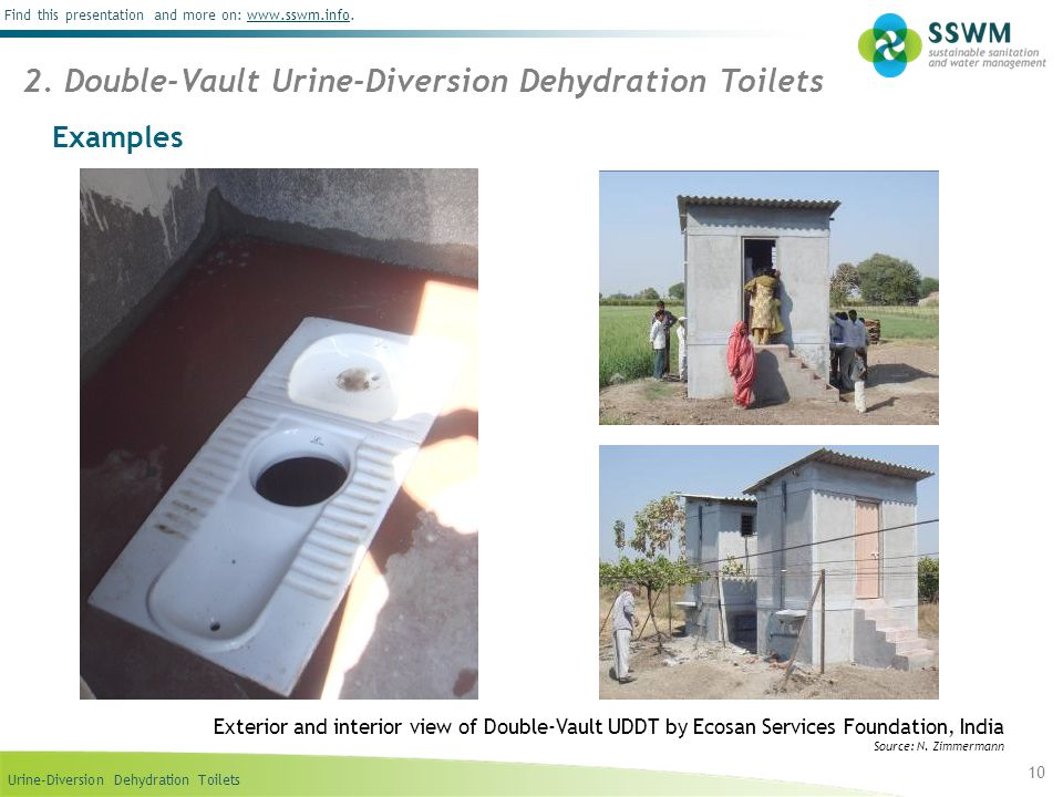 Urine-Diversion Dehydration Toilets Find this presentation and more on: www.sswm.info.www.sswm.info 10 Examples 2. Double-Vault Urine-Diversion Dehydr