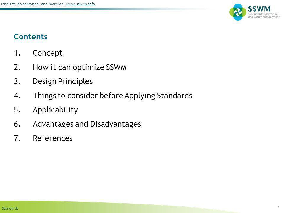 Standards Find this presentation and more on: www.ssswm.info.www.ssswm.info Contents 1.Concept 2.How it can optimize SSWM 3.Design Principles 4.Things