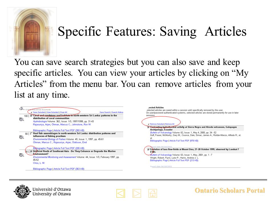 Ontario Scholars Portal Specific Features: Saving Articles You can save search strategies but you can also save and keep specific articles. You can vi