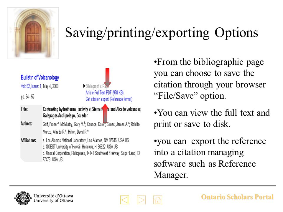 Ontario Scholars Portal Saving/printing/exporting Options From the bibliographic page you can choose to save the citation through your browser File/Save option.