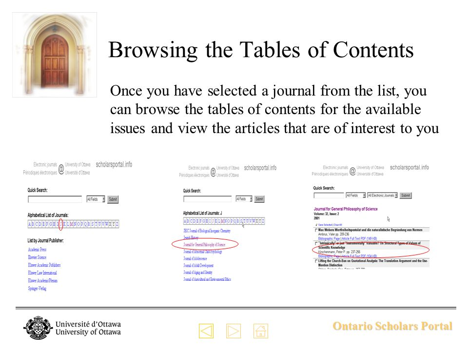 Ontario Scholars Portal Browsing the Tables of Contents Once you have selected a journal from the list, you can browse the tables of contents for the