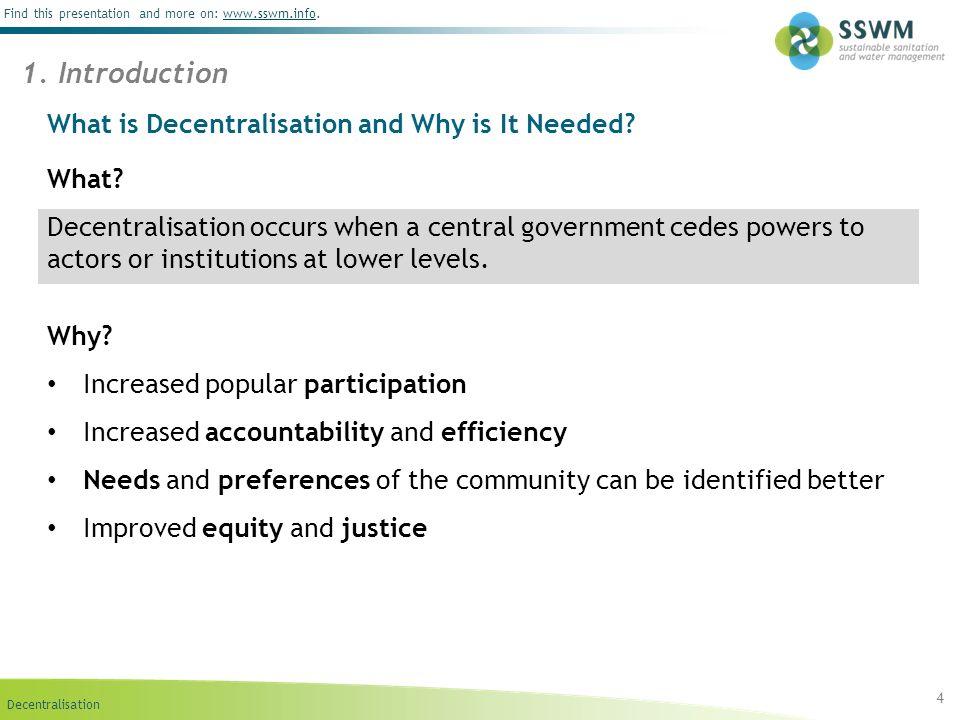 Decentralisation Find this presentation and more on: www.sswm.info.www.sswm.info Decentralising Water and Sanitation Management 5 2.