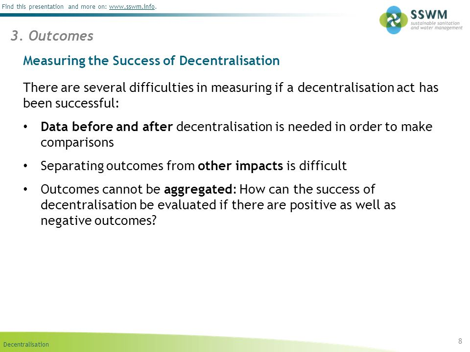 Decentralisation Find this presentation and more on: www.sswm.info.www.sswm.info Measuring the Success of Decentralisation 8 3.