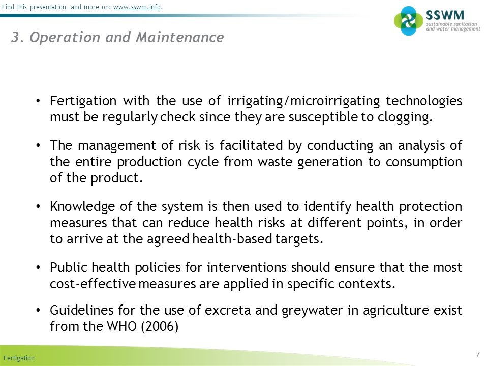 Fertigation Find this presentation and more on: www.sswm.info.www.sswm.info 7 Fertigation with the use of irrigating/microirrigating technologies must