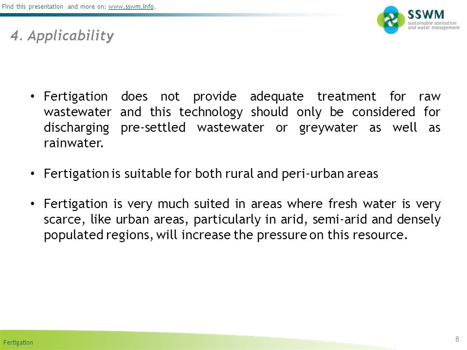 Fertigation Find this presentation and more on: www.sswm.info.www.sswm.info 8 4. Applicability Fertigation does not provide adequate treatment for raw