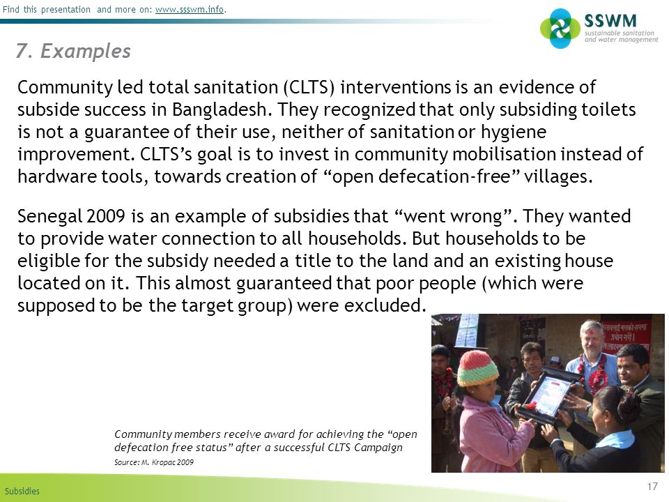 Subsidies Find this presentation and more on: www.ssswm.info.www.ssswm.info Community led total sanitation (CLTS) interventions is an evidence of subs