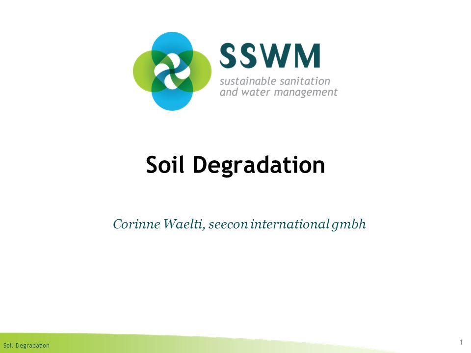 Soil Degradation 1 Corinne Waelti, seecon international gmbh