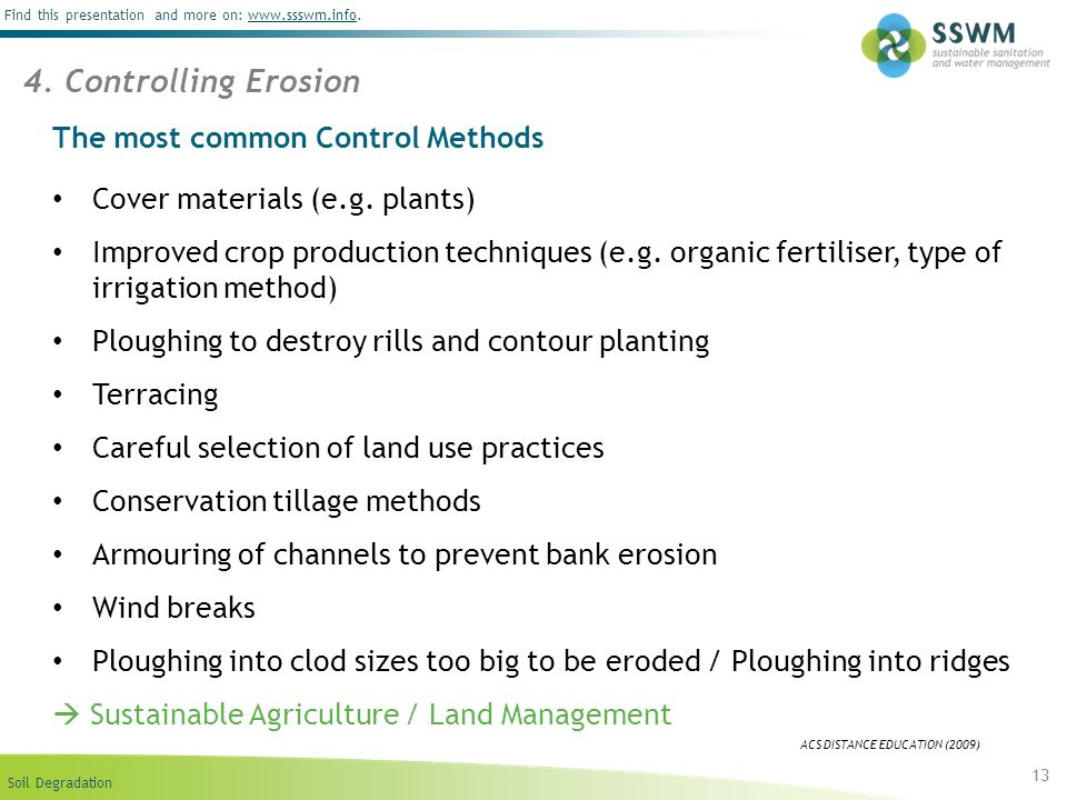 Soil Degradation Find this presentation and more on: www.ssswm.info.www.ssswm.info The most common Control Methods Cover materials (e.g. plants) Impro