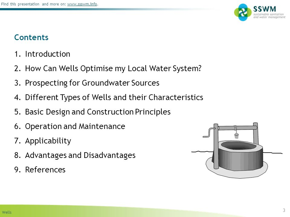 Wells Find this presentation and more on: www.ssswm.info.www.ssswm.info Contents 1.Introduction 2.How Can Wells Optimise my Local Water System? 3.Pros