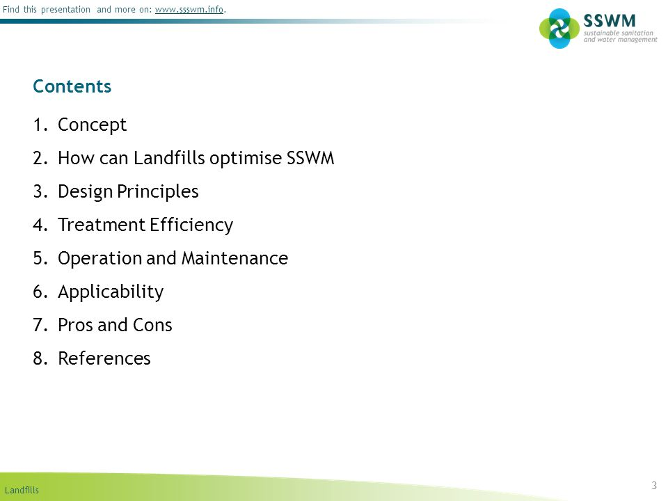 Landfills Find this presentation and more on: www.ssswm.info.www.ssswm.info Contents 1.Concept 2.How can Landfills optimise SSWM 3.Design Principles 4
