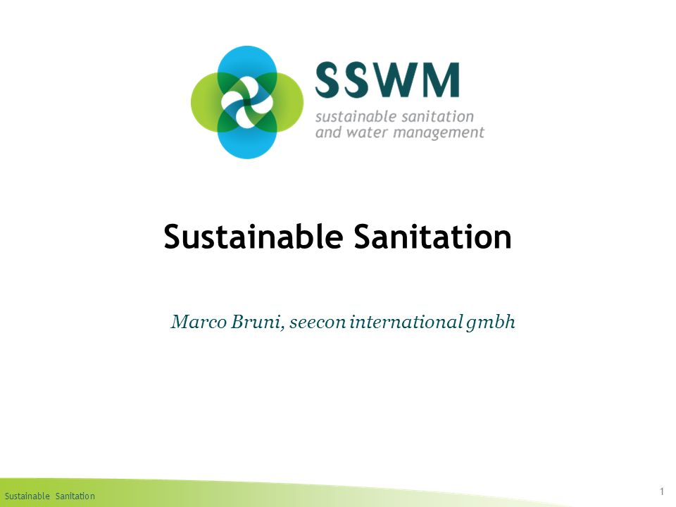 Sustainable Sanitation 1 Marco Bruni, seecon international gmbh