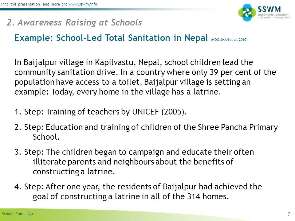 School Campaigns Find this presentation and more on: www.sswm.info.www.sswm.info 7 Example: School-Led Total Sanitation in Nepal (MOOIJMAN et al. 2010