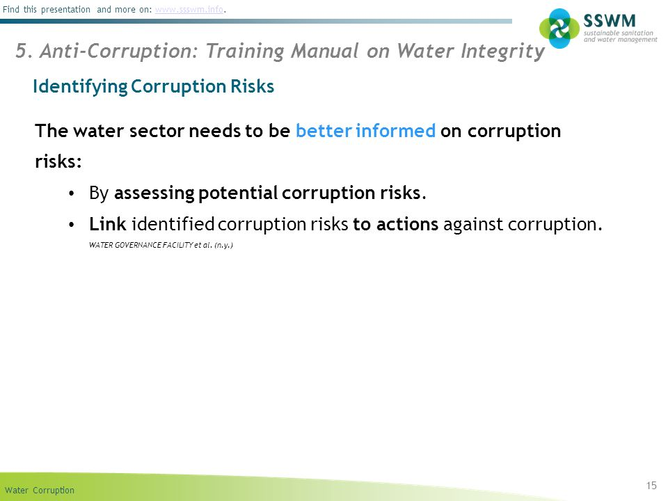 Water Corruption Find this presentation and more on: www.ssswm.info.www.ssswm.info 15 5. Anti-Corruption: Training Manual on Water Integrity Identifyi
