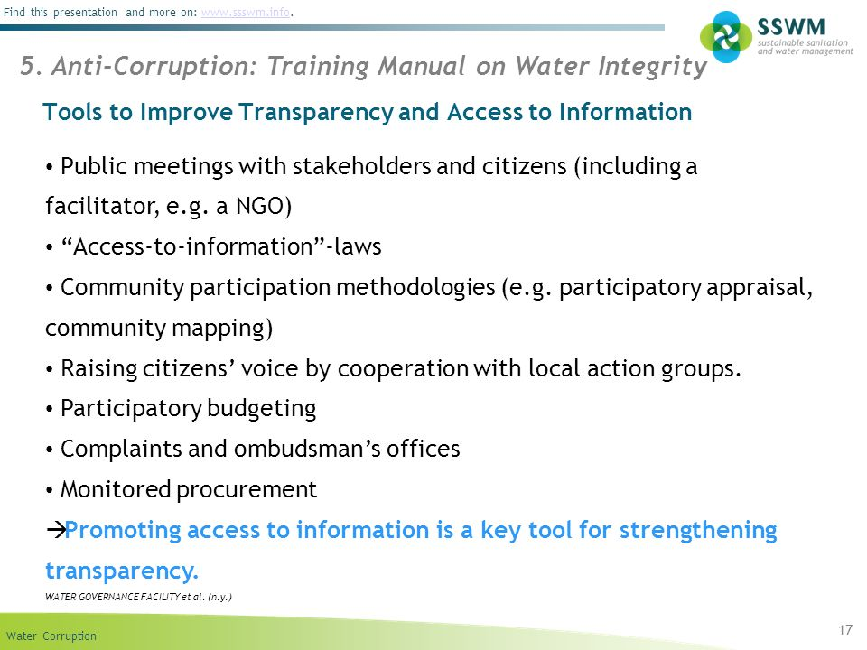 Water Corruption Find this presentation and more on: www.ssswm.info.www.ssswm.info 17 5. Anti-Corruption: Training Manual on Water Integrity Tools to