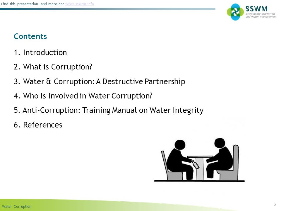 Water Corruption Find this presentation and more on: www.ssswm.info.www.ssswm.info Contents 1. Introduction 2. What is Corruption? 3. Water & Corrupti