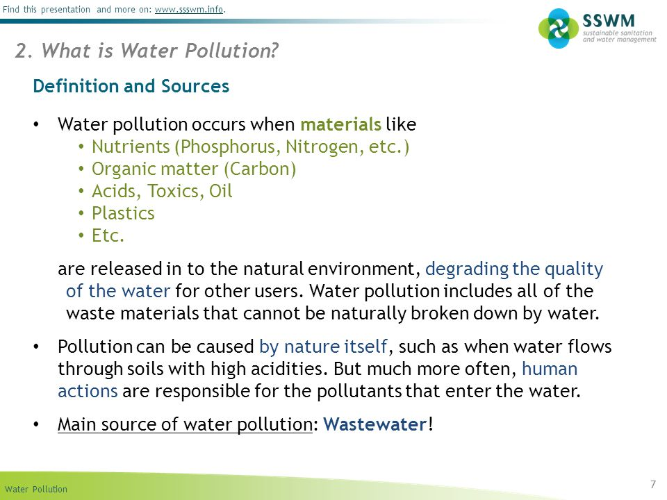Water Pollution Find this presentation and more on: www.ssswm.info.www.ssswm.info Definition and Sources Water pollution occurs when materials like Nu