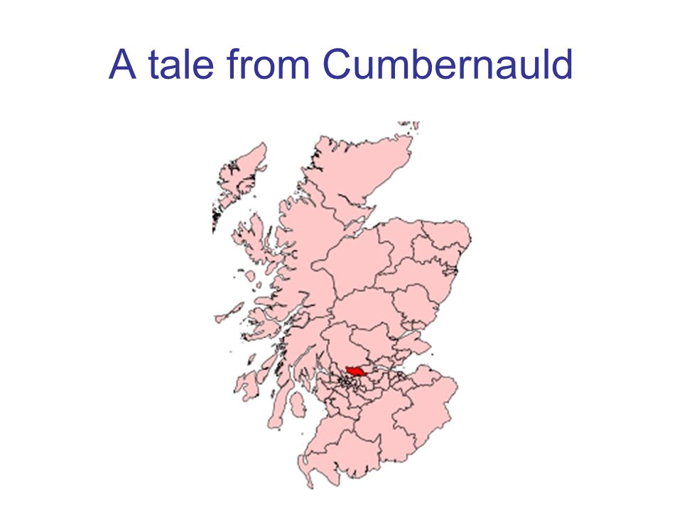 A tale from Cumbernauld