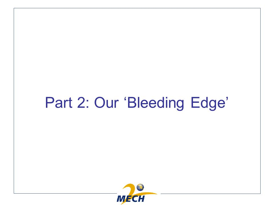 Part 2: Our Bleeding Edge