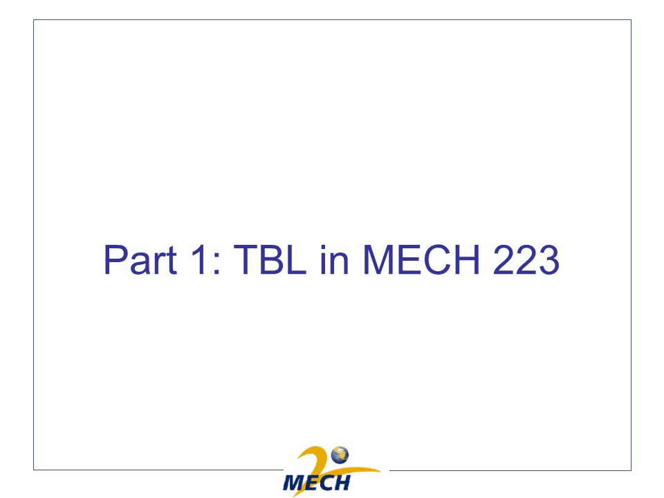 Part 1: TBL in MECH 223