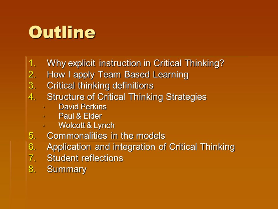 Outline 1.Why explicit instruction in Critical Thinking.