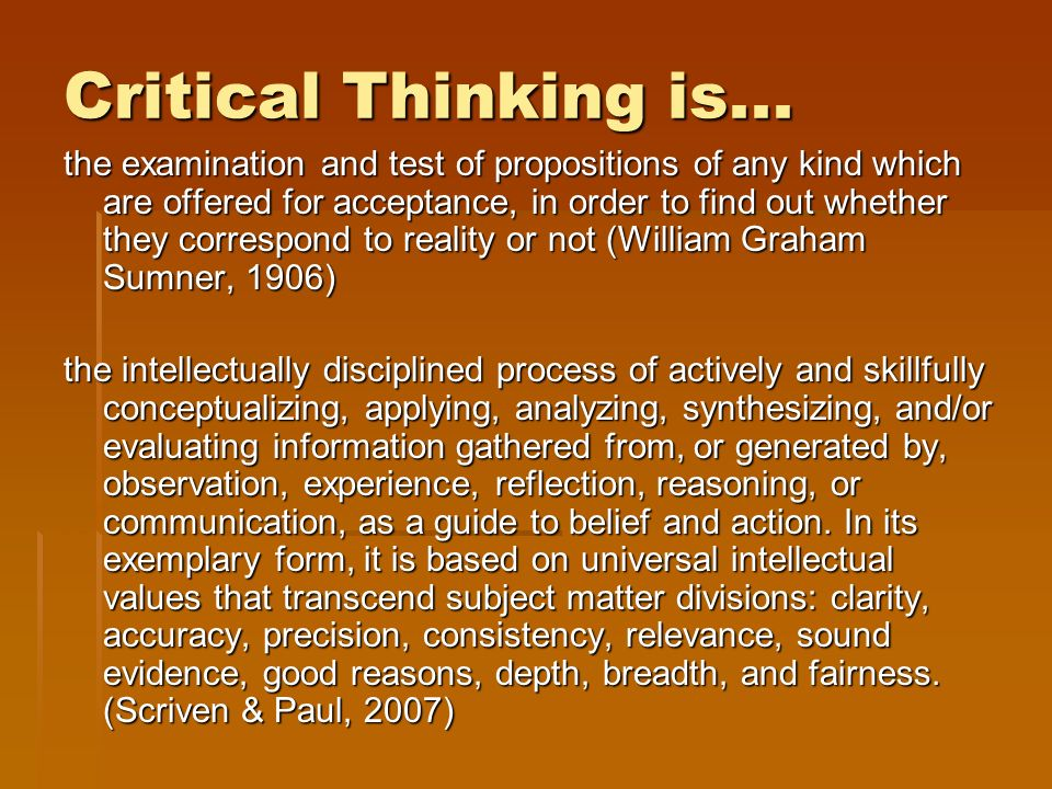 Critical Thinking is...