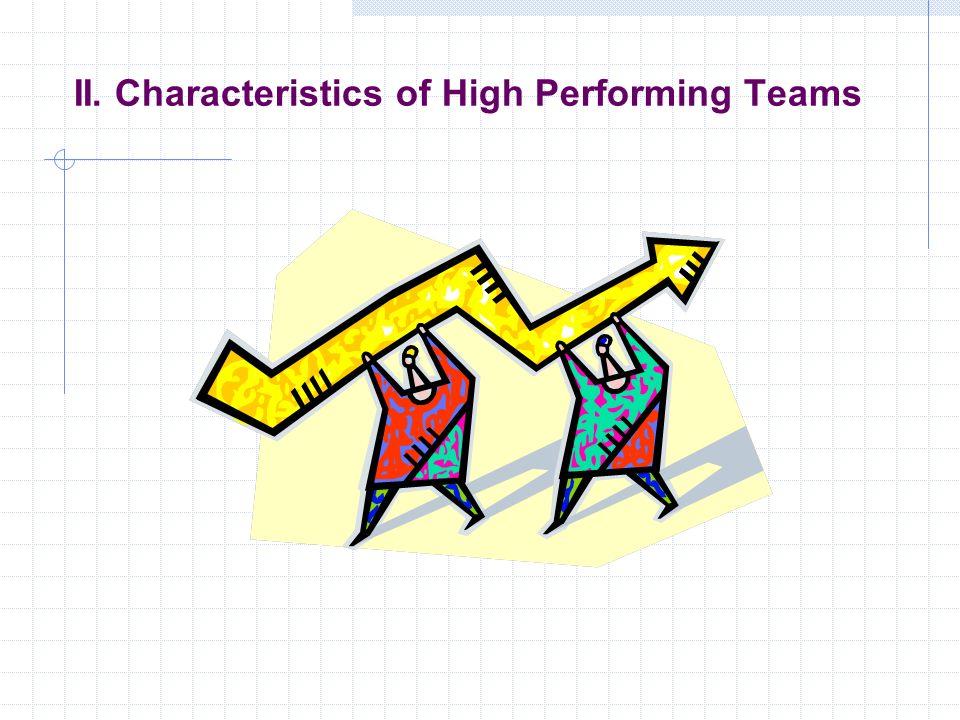 II. Characteristics of High Performing Teams