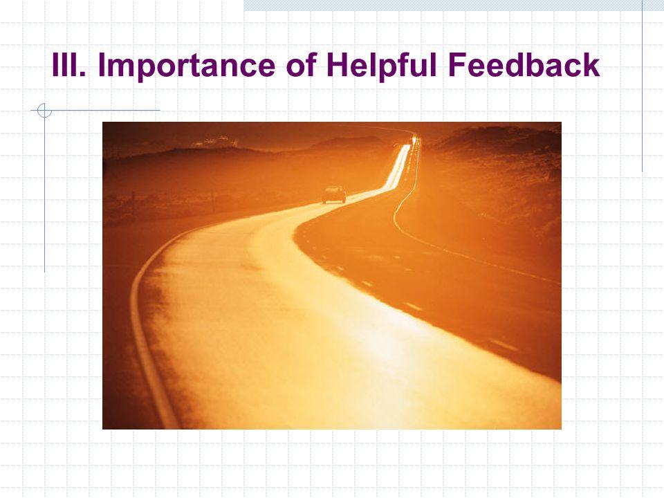 III. Importance of Helpful Feedback