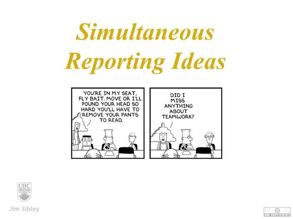 Simultaneous Reporting Ideas Jim Sibley