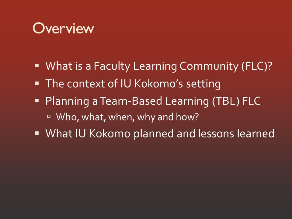 Overview What is a Faculty Learning Community (FLC).