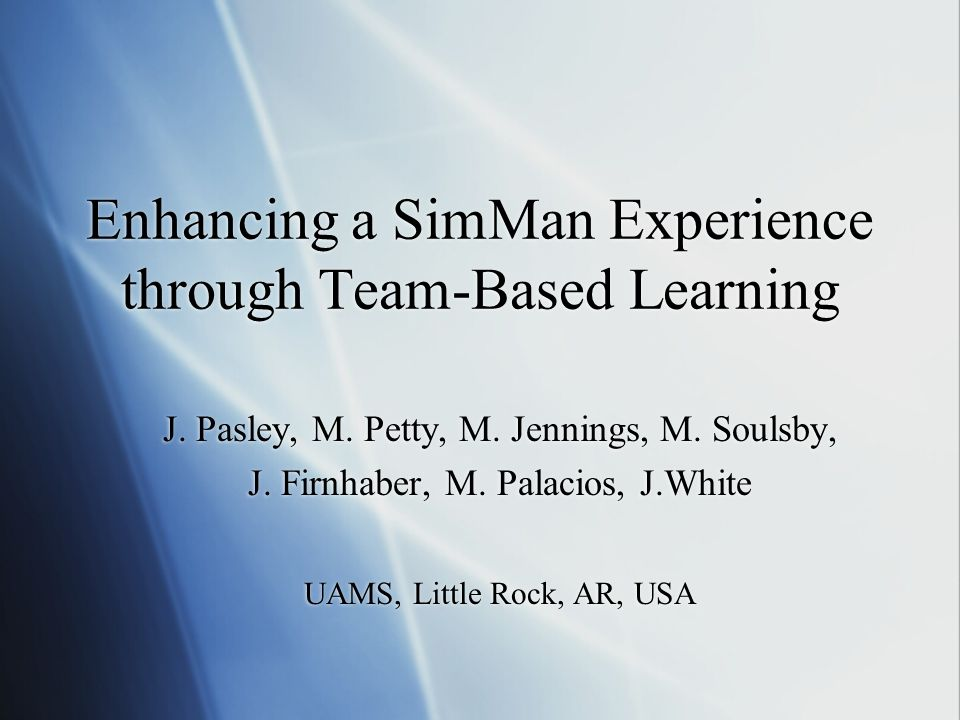 Enhancing a SimMan Experience through Team-Based Learning J.