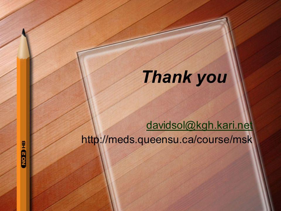 Thank you davidsol@kgh.kari.net http://meds.queensu.ca/course/msk