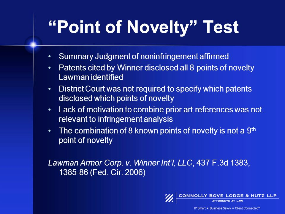 Point of Novelty Test Summary Judgment of noninfringement affirmed Patents cited by Winner disclosed all 8 points of novelty Lawman identified Distric