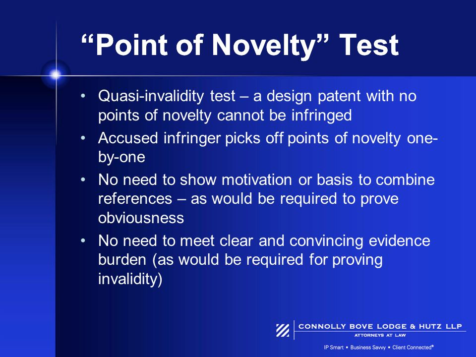 Point of Novelty Test Quasi-invalidity test – a design patent with no points of novelty cannot be infringed Accused infringer picks off points of nove