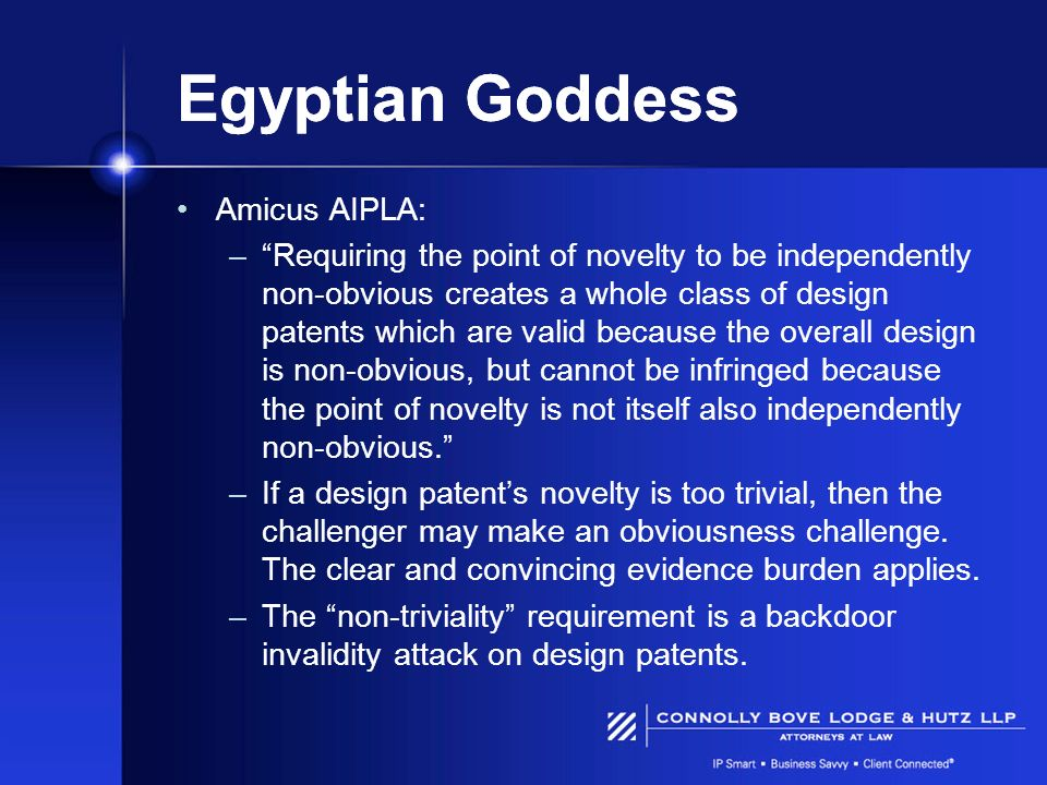 Egyptian Goddess Amicus AIPLA: –Requiring the point of novelty to be independently non-obvious creates a whole class of design patents which are valid