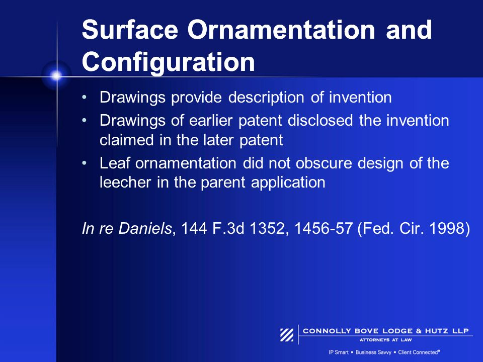 Surface Ornamentation and Configuration Drawings provide description of invention Drawings of earlier patent disclosed the invention claimed in the la