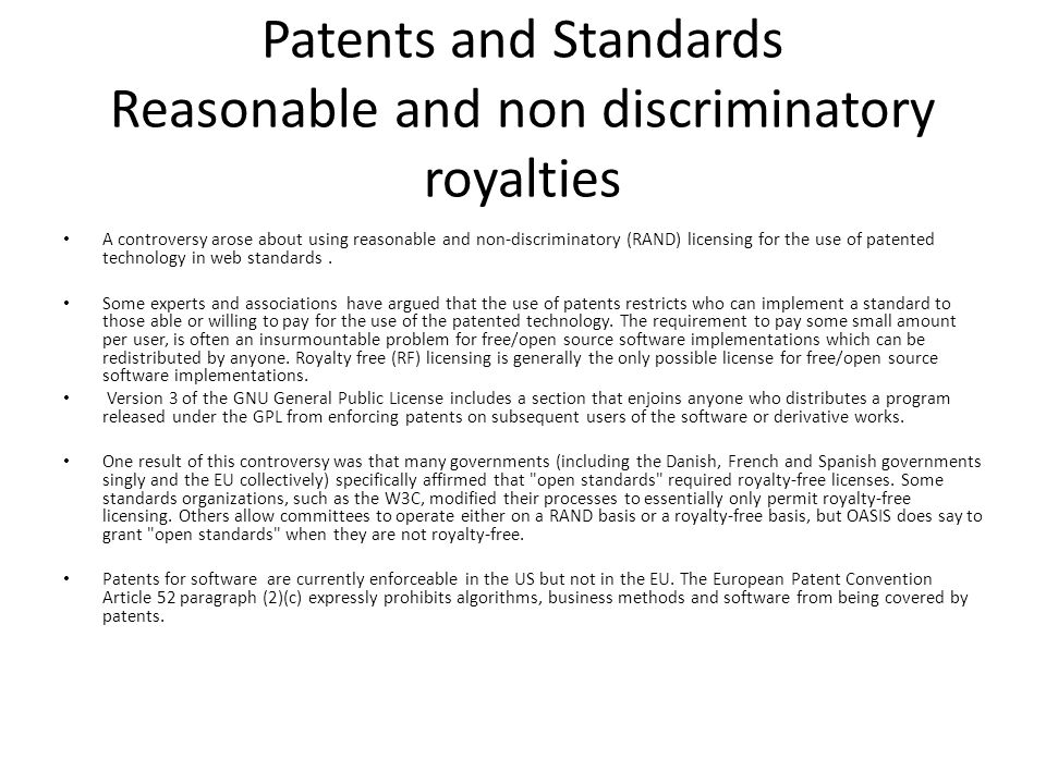 Patents and Standards Reasonable and non discriminatory royalties A controversy arose about using reasonable and non-discriminatory (RAND) licensing f